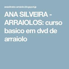 ANA SILVEIRA - ARRAIOLOS: curso basico em dvd de arraiolo