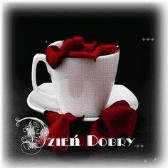 Wiersze,Gify Na Dzień Dobry ...: Gify na dzien dobry - herbata , kawa Good Night, Good Morning, Coffee Images, Coffee Love, Mugs, Tableware, Pictures, Messages, Polish