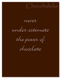 Power-up yourself by eating Chocohalicks Chocolates...!!!