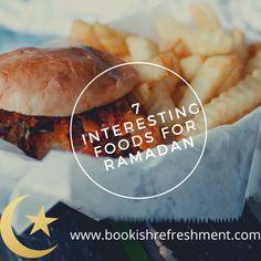 Seven Interesting Foods For Ramadan/ Bookish Refreshment – Bookish Refreshment