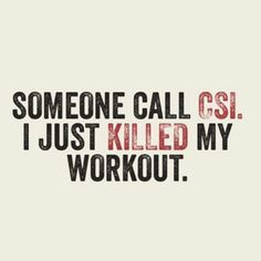 i don't workout, just thought this was funny