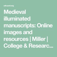 Medieval illuminated manuscripts: Online images and resources   Miller   College & Research Libraries News