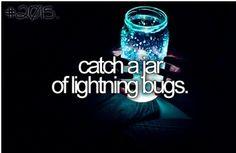 catch fireflies!