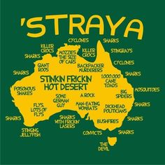 You say 'Straya instead of Australia. You say 'Straya instead of Australia. Happy Australia Day, Australia Funny, Western Australia, Australia Travel, Australia Facts, Australia Honeymoon, Australia House, Visit Australia, Melbourne Australia