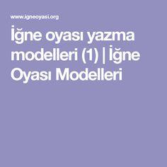 İğne oyası yazma modelleri (1) | İğne Oyası Modelleri