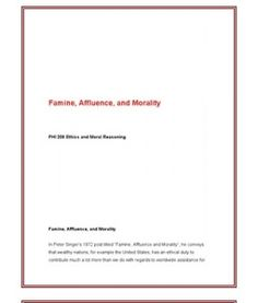 "please read the article famine affluence and morality by peter singer and complete the following tas Please read the article ""famine, affluence, and morality,†by peter singer and complete the following tasks: explain singer's goal in this article, and then present his argument in relation to this issue."