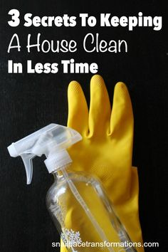 3 secrets to keeping a house clean in less time.