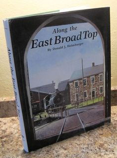 Along the East Broad Top Rockhill Furnace Orbisonia Pennsylvania Railroad Book