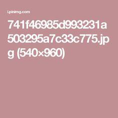 741f46985d993231a503295a7c33c775.jpg (540×960)