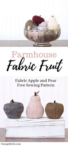 Farmhouse Fabric Fruit – Apple and Pear - Free Sewing Patterns - Orange Bettie Sewing Projects For Beginners, Sewing Tutorials, Sewing Hacks, Sewing Ideas, Sewing Tips, Fabric Crafts, Sewing Crafts, Diy Crafts, Fabric Decor