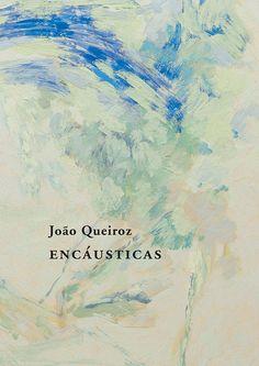 Livro publicado para a exposição «João Queiroz – Encáusticas», com curadoria de António Gonçalves, Galeria Ala da Frente, Vila Nova de Famalicão, Fevereiro a Maio de 2016.