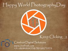 #World_Photography_day #August_19 #keep_clicking_your_dreams  #wishes_from #Cinefruit_team  #Pre_production,#Production, #post_production, #Editing #VFX