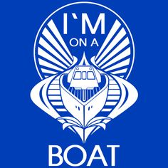 Buy an I'm On A Boat T-Shirt and other Funny Designs at Textual Tees. Tee Shirts, Tees, Funny Design, Boat, Inspiration, Movie Film, Tv Series, Presents, Products