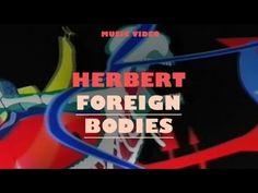 """Herbert - """"Foreign Bodies"""""""
