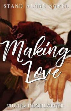 Making Love [Published by PHR] by FrustratedGirlWriter Best Wattpad Books, Wattpad Book Covers, Wattpad Stories, Free Romance Books, Paranormal Romance Books, Romance Novels, Free Novels, Novels To Read, Book Club Books