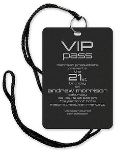 like a club theme? and they have to have the vip passes when they walk in and thats the only way to get in?