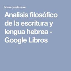 Analisis filosófico de la escritura y lengua hebrea - Google Libros
