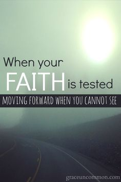When your faith is tested