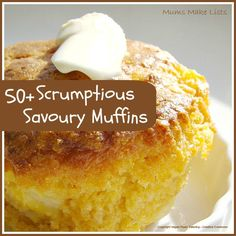 50+ scrumptious savoury muffins.  Gives a base recipe she likes then gives a list of combinations we could use.