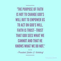 October 2016 General Conference. Fourth Floor, Last Door. President Dieter F. Uchtdorf. Uchtdorf Quotes. LDS Quotes. Faith. Faith in God. Trust God. Trust God's Promises. Faith Blogger. Christian Blogger. LDS Blogger. Of Unity and Faith.