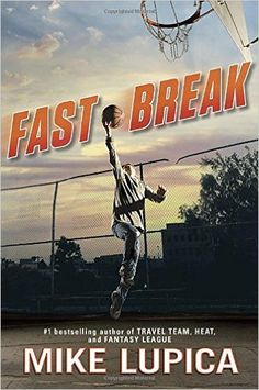 Fast Break: Mike Lupica: 9780399256066: Amazon.com: Books