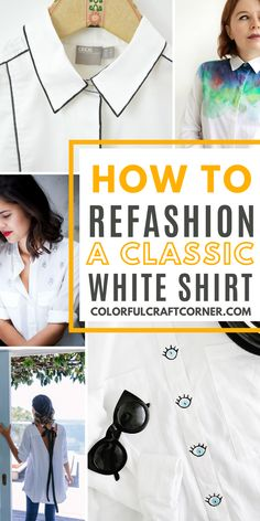 20 borderline genius ideas to revamp a white button-up shirt. Check out these easy and fun ways to restyle one of your white blouses. #shirtrefashion #buttonupupcycle #clothesrefashion Clothes Refashion, Shirt Refashion, Fabric Glue, Sequin Fabric, Collar Tips, Classic White Shirt, White Blouses, White Button Up, Lace Ribbon