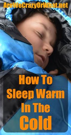 How to stay warm when sleeping outside in cold weather.