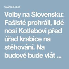 Volby na Slovensku: Fašisté prohráli, lidé nosí Kotlebovi před úřad krabice na stěhování. Na budově bude vlát vlajka EU - Romea.cz