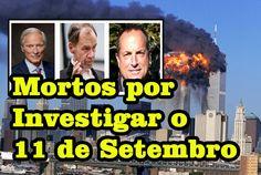 Eles Investigavam o 11 de Setembro. Morreram em Uma Semana (REPOSTADO) Em de fevereiro de 2015, dois dias antes do carnaval explodir aqui no Brasil, um fato ...