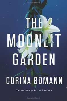 The Moonlit Garden by Corina Bomann, Alison Layland. The Moonlit Garden opens with a stranger handing shopkeeper Lilly a rare violin and claiming it belongs to her, a woman with no trace of musical ability. She has no choice but to learn why and heads off on the adventure of a lifetime. (Kindle)