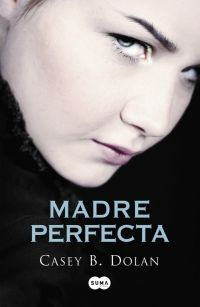 megustaleer - Madre perfecta - Casey B. Dolan