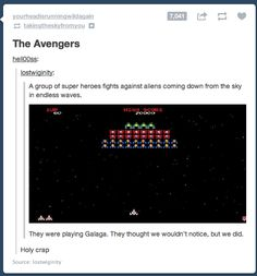 The Avengers MERE: A group er BU per heroes were manner we nan earning dawn tram the my In enemas waves. may were playing Galaga. Dc Memes, Marvel Memes, Marvel Avengers, Marvel Comics, Fandoms, Marvel Universe, Loki, Be My Hero, Geek Out