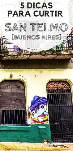 5 dicas para curtir San Telmo. em Buenos Aires. Descubra o que esperar de um dos bairros mais antigos da capital argentina, como se locomover, onde se hospedar, o que fazer, além de dicas de restaurantes para comer bem.