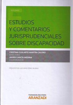 Estudios y comentarios jurisprudenciales sobre discapacidad / Cristina Guilarte Martin-Calero, directora ; Javier García Medina, coordinador