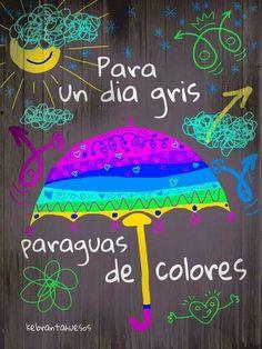 Or first day of spring activity A Spanish colors activity - have kids draw their paraguas de colores. Para un día gris, paraguas de colores. Alegría, ánimo. Cambiar tu emoción. De kebrantahuesos.