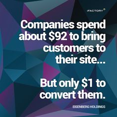 Companies spend about $92 to bring customers to their site but only $1 to convert them #ifactory #landingpages #marketing #digitalmarketing Mobile Application, App Development, Statistics, Mind Blown, Brisbane, Landing, Digital Marketing, Budgeting, Web Design