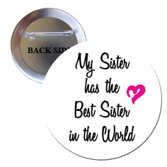Best Sister in the World Pinback 1.25 | BalliGifts USA