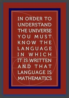 Maths, the language of the Universe.