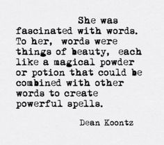 There is nothing better and more powerful than words.