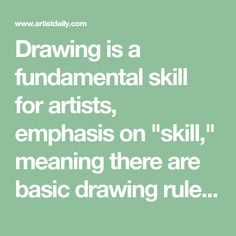 """Drawing is a fundamental skill for artists, emphasis on """"skill,"""" meaning there are basic drawing rules and approaches that work, including these six tips."""