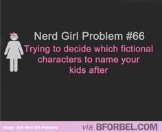 Nerd Girl Problem- Naming your children after fictional characters.... Ian Christian Nottingham...