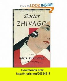 Doctor Zhivago (Vintage International) (9780307390950) Boris Pasternak, Richard Pevear, Larissa Volokhonsky , ISBN-10: 0307390950  , ISBN-13: 978-0307390950 ,  , tutorials , pdf , ebook , torrent , downloads , rapidshare , filesonic , hotfile , megaupload , fileserve