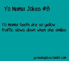 yo mama joke | Posted 2 years ago
