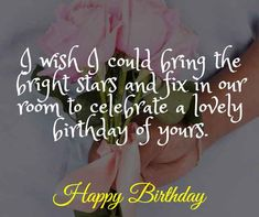 I wish I could bring the bright stars and fix in our room to celebrate a lovely birthday of yours. Birthday Wishes For Wife, Romantic Birthday Wishes, Make Birthday Cake, Wife Birthday, Happy Birthday Me, You Are My Drug, Just You And Me, Perfect Wife, Good Wife