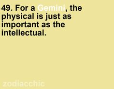 For meaning physical touch is just as important as intellectual connection. Gemini Quotes, Zodiac Signs Gemini, My Zodiac Sign, Zodiac Facts, Gemini Horoscope, Sagittarius, Aquarius, Gemini Traits, Gemini Life