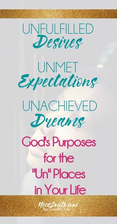 The reality vs the expectations of life we planned can be disappointing. The Bible lets us know the purposes of some of our unfulfilled desires and dreams.
