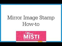 How to Use the Mirror Image Stamp