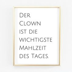 Kitchen poster - a designer piece by Pap-Selig . Kitchen poster – a unique product by Pap-Selheiten on DaWan - Poster Mural, Poster Prints, Poster Poster, Es Der Clown, Kitchen Posters, Goal Quotes, Typography Prints, True Words, Letter Board