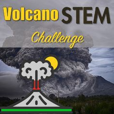 Volcano STEM Challenge!  Have your students research a volcano and build a working model!