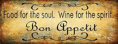 Bon Appetit Food for the Soul Wine for Spirit Metal Sign, Kitchen Decor